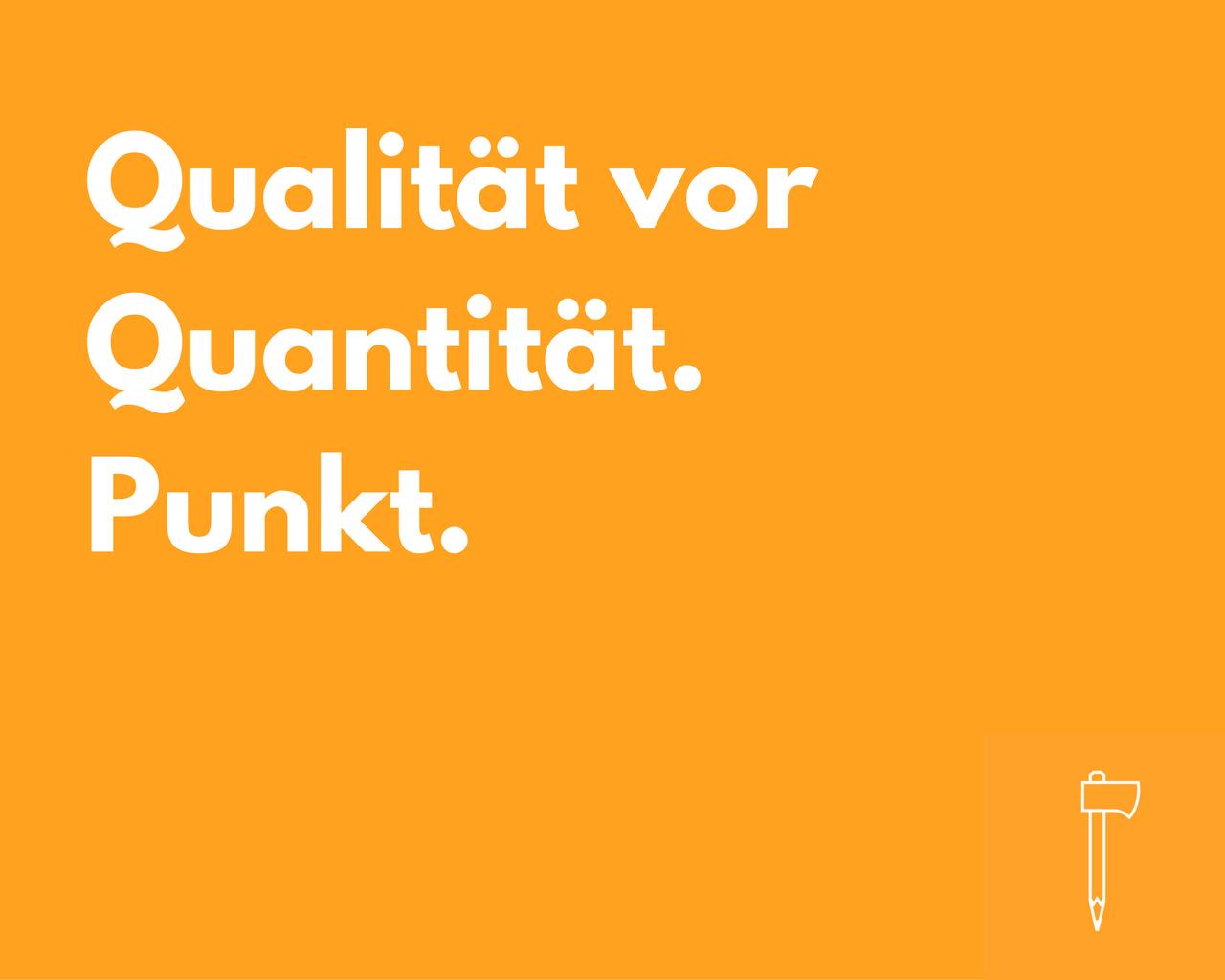 Qualität-vor-Quantität.